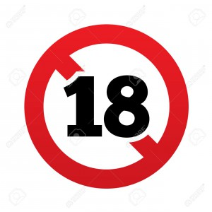 No 18 years old sign. Adults content icon. Red prohibition sign. Stop symbol. Vector illustration