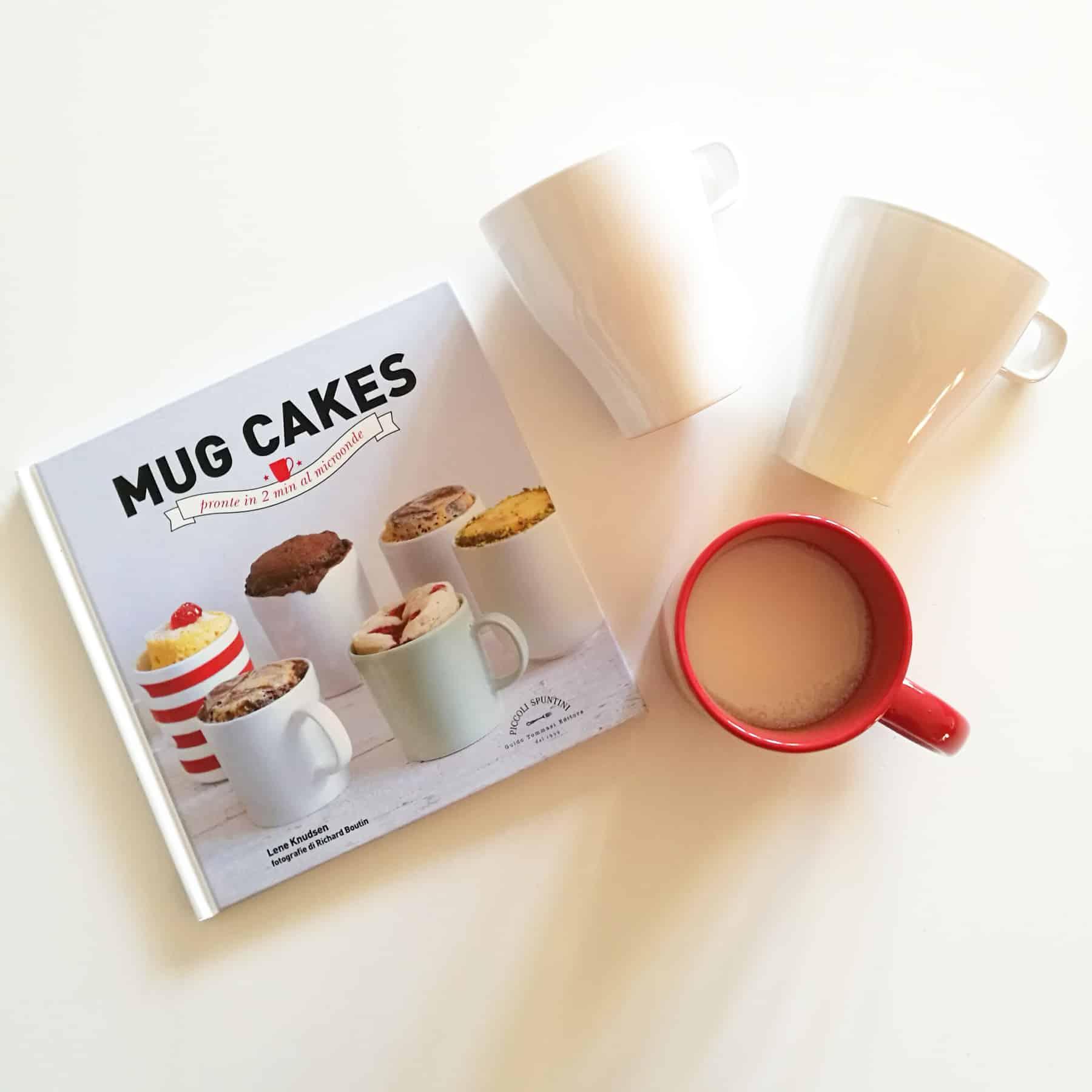 Mug Cakes – pronte in 2 minuti al Microonde