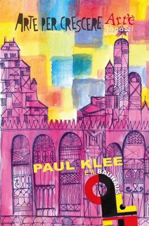 paul-klee-e-il-bauhaus-collana-arte-per-crescere-arte-480x726
