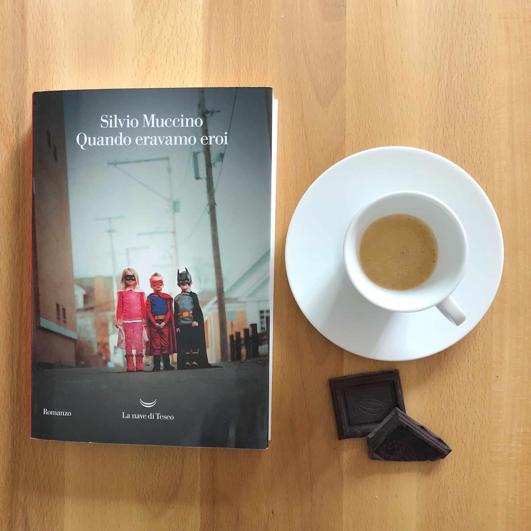 Quando eravamo eroi, l'ultimo romanzo di Silvio Muccino