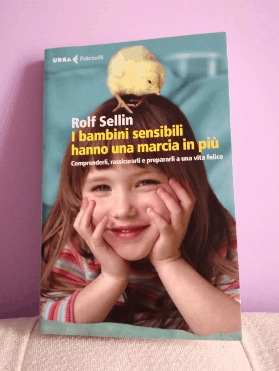 """""""I bambini sensibili hanno una marcia in più"""" di Rolf Sellin"""