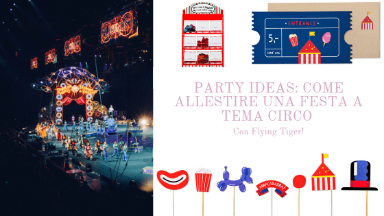 Party ideas: come allestire una festa a tema Circo