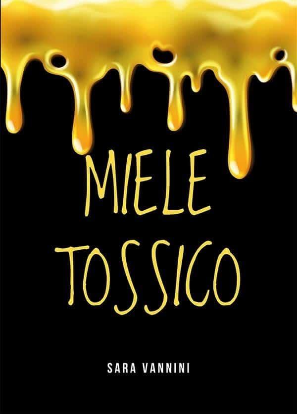 Miele Tossico, il nuovo romanzo di Sara Vannini