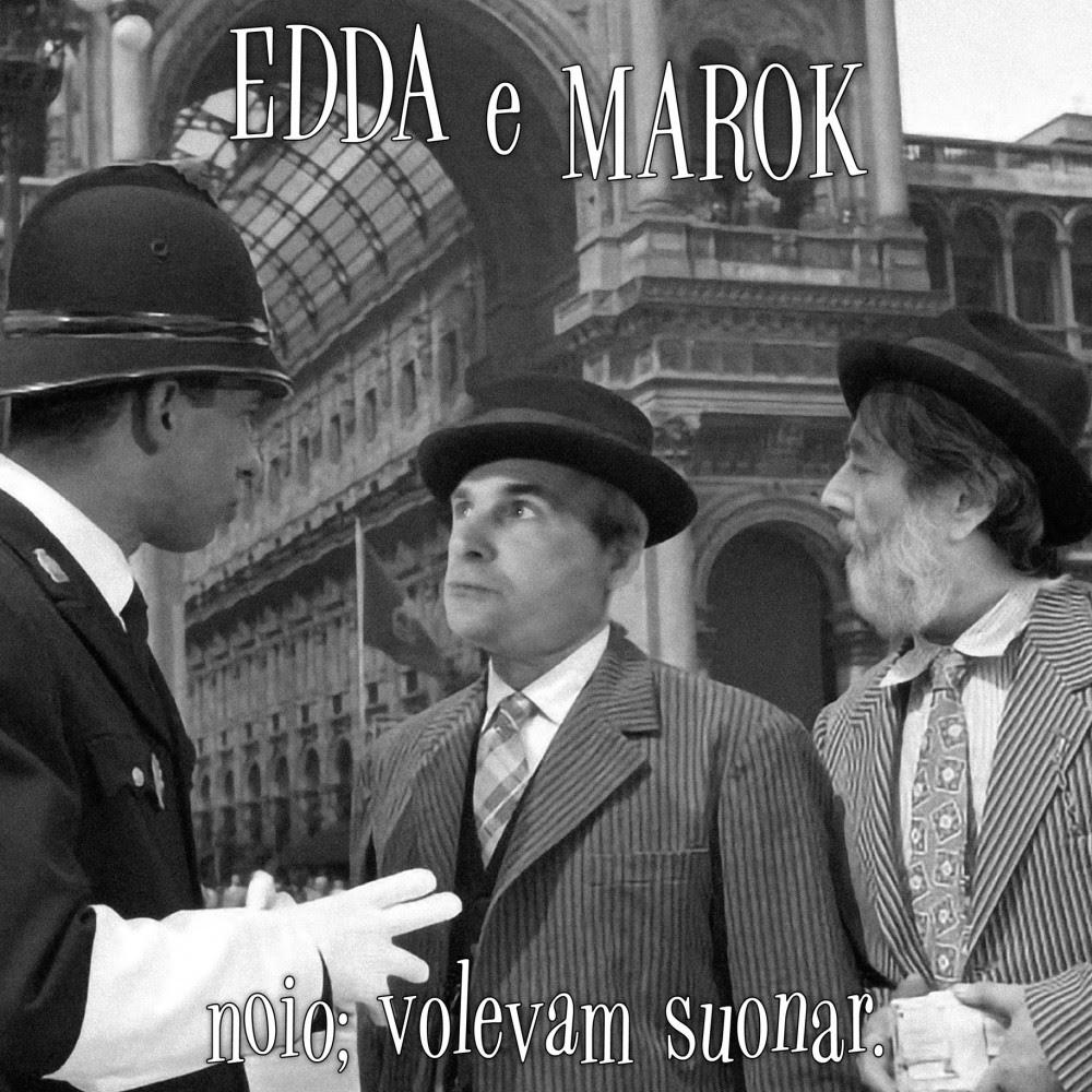 Il nuovo disco di Edda e Marok:Noio; volevam suonar.