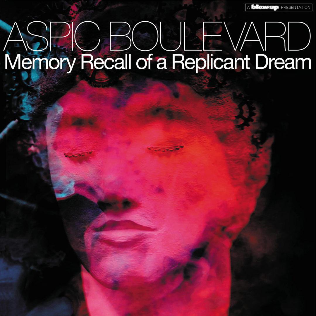 Aspic Boulevard, il nuovo album: Memory Recall of a Replicant Dream