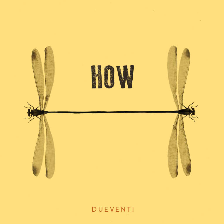 "Dueventi, il primo album ""How"""
