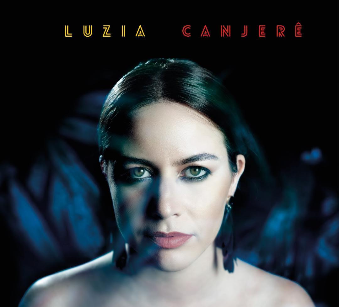"""LUZIA , il nuovo album """"Canjerê"""""""