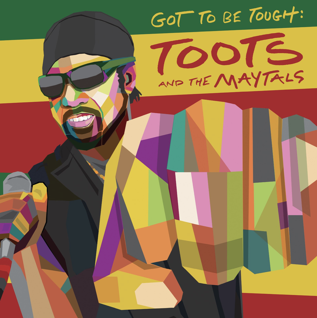 """GOT TO BE TOUGH"", l'album dei TOOTS AND THE MAYTALS"
