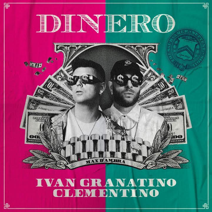 DINERO, il nuovo singolo di Ivan Granatino e Clementino
