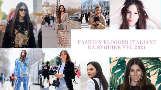 Fashion blogger italiane 2021 da seguire