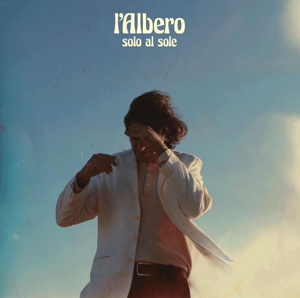 """""""Solo al sole"""", il nuovo disco di L'Albero"""